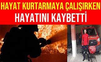 Mersin Tarsus'ta Hayat Kurtarmak İsteyen İtfaiye Eri Öldü