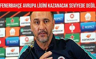 """Vitor Pereira: """"Fenerbahçe, Avrupa Ligi'ni Kazanacak Seviyede Değil"""" Dedi"""