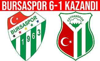 Ziraat Türkiye Kupası: Bursaspor: 6 - Ceyhanspor: 1