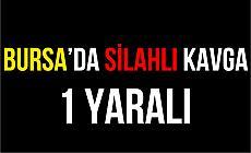 Bursa'daki Silahlı Kavgada Kan Aktı!