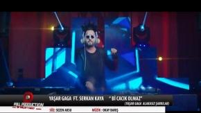 Yaşar Gaga Ft. Serkan Kaya - Bi Cacık Olmaz