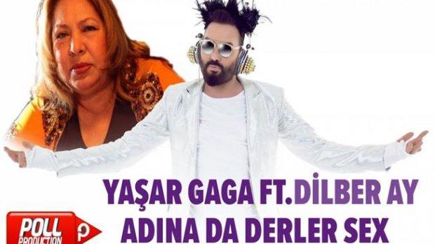 Yaşar Gaga Ft. Dilber Ay - Adına Da Derler Sex