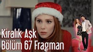 Kiralık Aşk 67. Bölüm Fragman